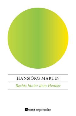 Rechts hinter dem Henker von Martin,  Hansjörg