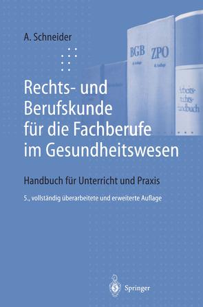 Rechts- und Berufskunde für die Fachberufe im Gesundheitswesen von Schneider,  Alfred