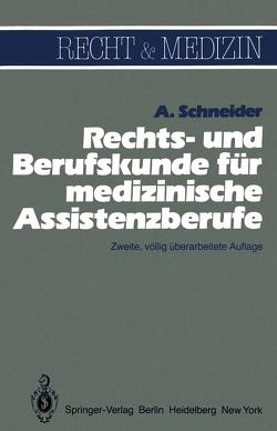 Rechts- und Berufskunde für medizinische Assistenzberufe von Schneider,  Alfred