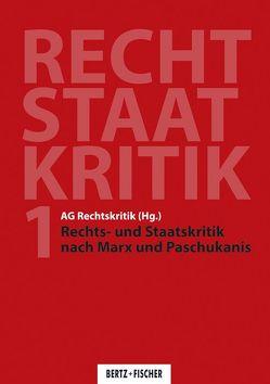 Rechts- und Staatskritik nach Marx und Paschukanis von AG Rechtskritik (Hg.)