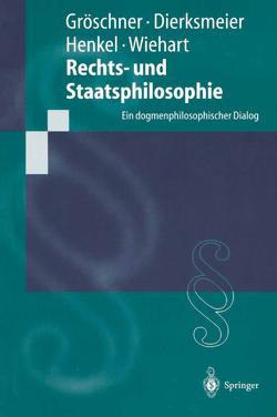 Rechts- und Staatsphilosophie von Dierksmeier,  C., Gröschner,  R., Henkel,  M., Wiehart,  A.