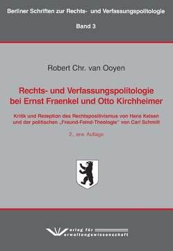 Rechts- und Verfassungspolitologie bei Ernst Fraenkel und Otto Kirchheimer von van Ooyen,  Robert Chr.