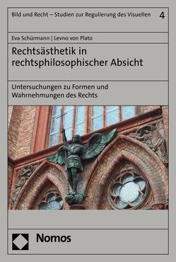Rechtsästhetik in rechtsphilosophischer Absicht von Plato,  Levno von, Schürmann,  Eva