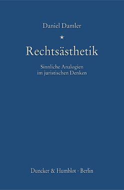 Rechtsästhetik. von Damler, Daniel