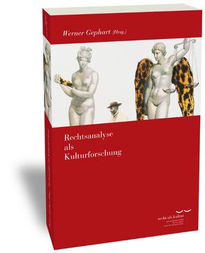 Rechtsanalyse als Kulturforschung von Gephart,  Werner