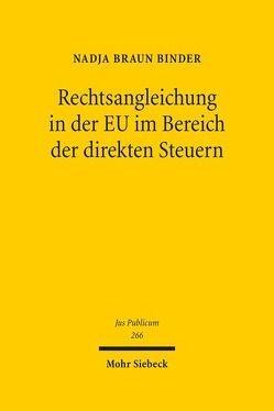 Rechtsangleichung in der EU im Bereich der direkten Steuern von Braun Binder,  Nadja