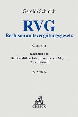 Rechtsanwaltsvergütungsgesetz von Burhoff,  Detlef, Gerold,  Wilhelm, Mayer,  Hans-Jochem, Müller-Rabe,  Steffen, Schmidt,  Herbert