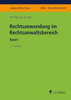 Rechtsanwendung im Rechtsanwaltsbereich I von Boiger,  Wolfgang, Dives,  Veronika, Jungbauer,  Sabine