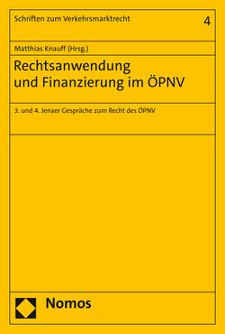 Rechtsanwendung und Finanzierung im ÖPNV von Knauff,  Matthias