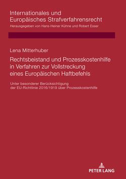 Rechtsbeistand und Prozesskostenhilfe in Verfahren zur Vollstreckung eines Europäischen Haftbefehls von Mitterhuber,  Lena