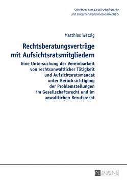 Rechtsberatungsverträge mit Aufsichtsratsmitgliedern von Wetzig,  Matthias