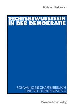 Rechtsbewusstsein in der Demokratie von Heitzmann,  Barbara