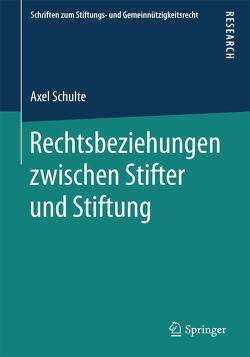 Rechtsbeziehungen zwischen Stifter und Stiftung von Schulte,  Axel