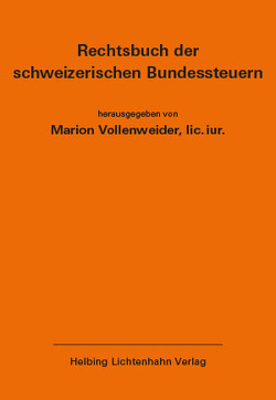 Rechtsbuch der schweizerischen Bundessteuern EL 173 von Vollenweider,  Marion