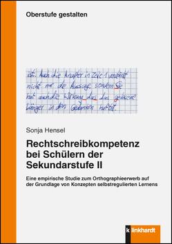 Rechtschreibkompetenz bei Schülern der Sekundarstufe II von Hensel,  Sonja