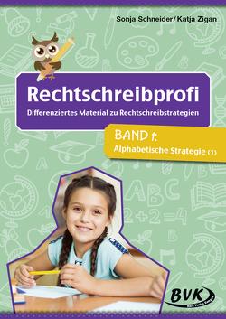 Rechtschreibprofi: Differenziertes Material zu Rechtschreibstrategien Band 1 von Schneider,  Sonja, Zigan ,  Katja
