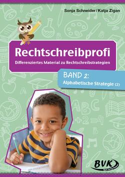 Rechtschreibprofi: Differenziertes Material zu Rechtschreibstrategien Band 2 von Schneider,  Sonja, Zigan ,  Katja