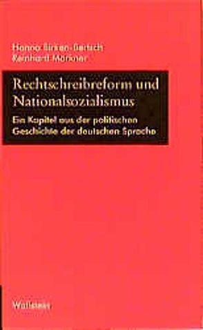 Rechtschreibreform und Nationalsozialismus von Birken-Bertsch,  Hanno, Markner,  Reinhard