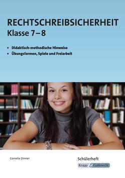 Rechtschreibsicherheit Klasse 7 und 8 von Zenner,  Cornelia