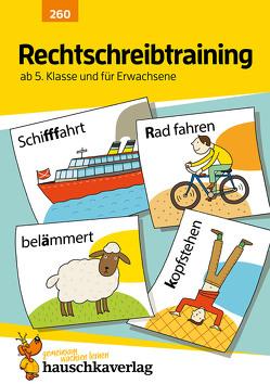 Rechtschreibtraining ab 5. Klasse und für Erwachsene von Greune,  Mascha, Thiele,  Rainer, Widmann,  Gerhard