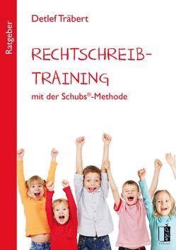 Rechtschreibtraining mit der Schubs®-Methode von Träbert,  Detlef