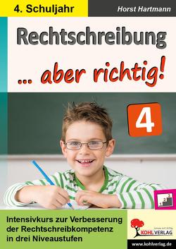 Rechtschreibung … aber richtig! / Klasse 4 von Hartmann,  Horst
