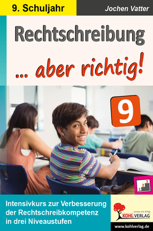 Rechtschreibung … aber richtig! / Klasse 9 von Vatter,  Jochen