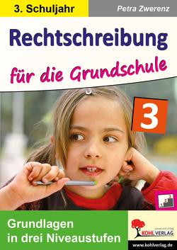 Rechtschreibung für die Grundschule / Klasse 3 von Zwerenz,  Petra