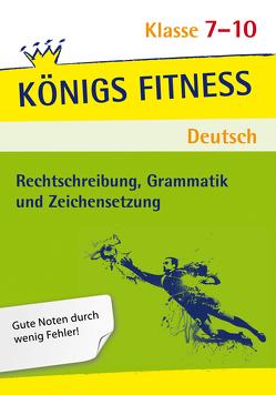 Rechtschreibung, Grammatik und Zeichensetzung. Deutsch Klasse 7-10. von Menzel,  Vera