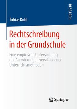 Rechtschreibung in der Grundschule von Kuhl,  Tobias