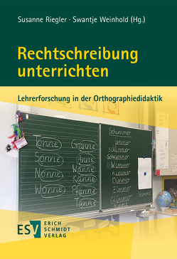 Rechtschreibung unterrichten von Riegler,  Susanne, Weinhold,  Swantje