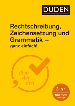 Rechtschreibung, Zeichensetzung und Grammatik – ganz einfach! von Dudenredaktion