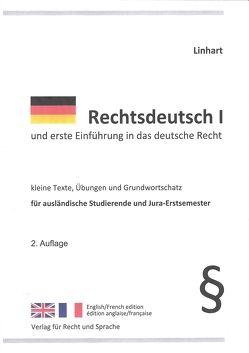 Rechtsdeutsch 1 und erste Einführung in das deutsche Recht von Linhart,  Karin