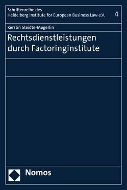 Rechtsdienstleistungen durch Factoringinstitute von Steidte-Megerlin,  Kerstin