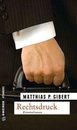 Rechtsdruck von Gibert,  Matthias P.
