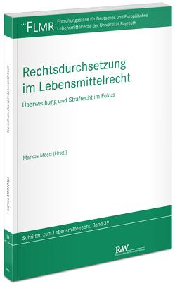 Rechtsdurchsetzung im Lebensmittelrecht von Möstl,  Markus