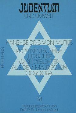 Rechtsentscheide jüdischer Gesetzeslehrer aus dem maurischen Cordoba von von Mutius,  Hans-Georg