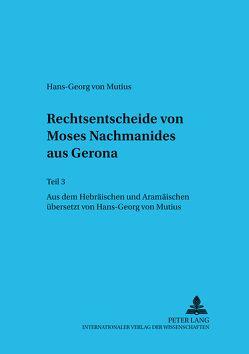 Rechtsentscheide von Moses Nachmanides aus Gerona von von Mutius,  Hans-Georg