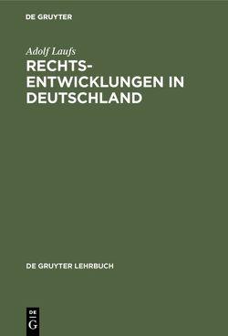 Rechtsentwicklungen in Deutschland von Laufs,  Adolf