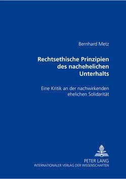 Rechtsethische Prinzipien des nachehelichen Unterhalts von Metz,  Bernhard