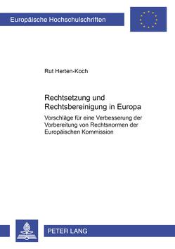 Rechtsetzung und Rechtsbereinigung in Europa von Herten-Koch,  Rut