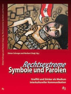 Rechtsextreme Symbole und Parolen von Schrage,  Dieter, Siegl,  Norbert