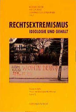Rechtsextremismus – Ideologie und Gewalt von Faber,  Richard, Funke,  Hajo, Schoenberner,  Gerhard