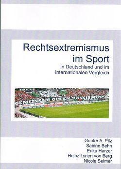 Rechtsextremismus im Sport von Behn,  Sabine, Harzer,  Erika, Lynen von Berg,  Heinz, Pilz,  Gunter A, Selmer,  Nicole