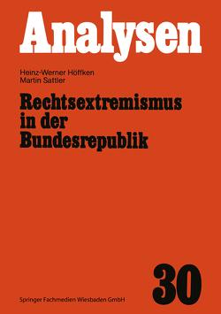 Rechtsextremismus in der Bundesrepublik von Höffken,  Heinz-Werner, Sattler,  Martin