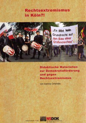 Rechtsextremismus in Köln?! von Orfanidis,  Ioannis