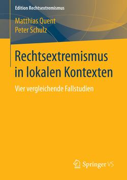 Rechtsextremismus in lokalen Kontexten von Quent,  Matthias, Schulz,  Peter