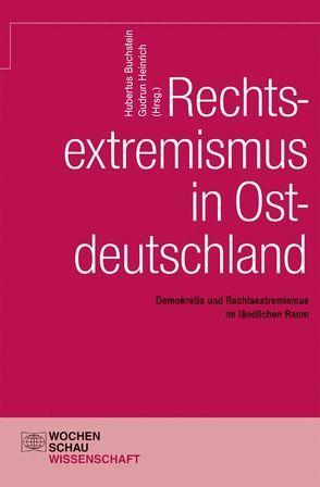 Rechtsextremismus in Ostdeutschland von Buchstein,  Hubertus, Heinrich,  Gudrun