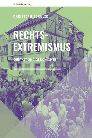 Rechtsextremismus von Schulze,  Christoph