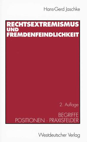 Rechtsextremismus und Fremdenfeindlichkeit von Jaschke,  Hans-Gerd
